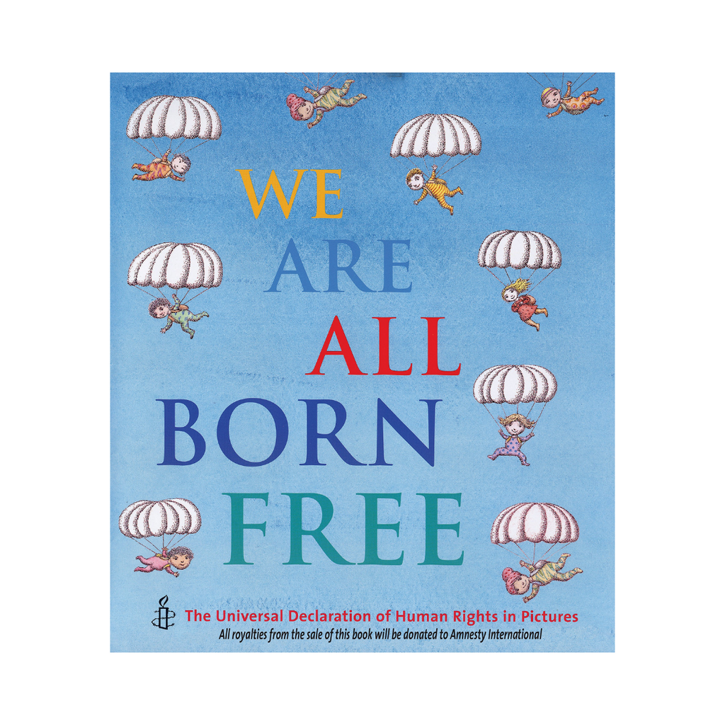 We Are All Born Free (Paperback) - A Story About Equality And Human Rights