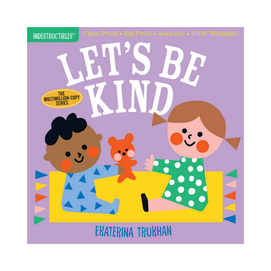 Indestructibles: Let's Be Kind (Paperback)