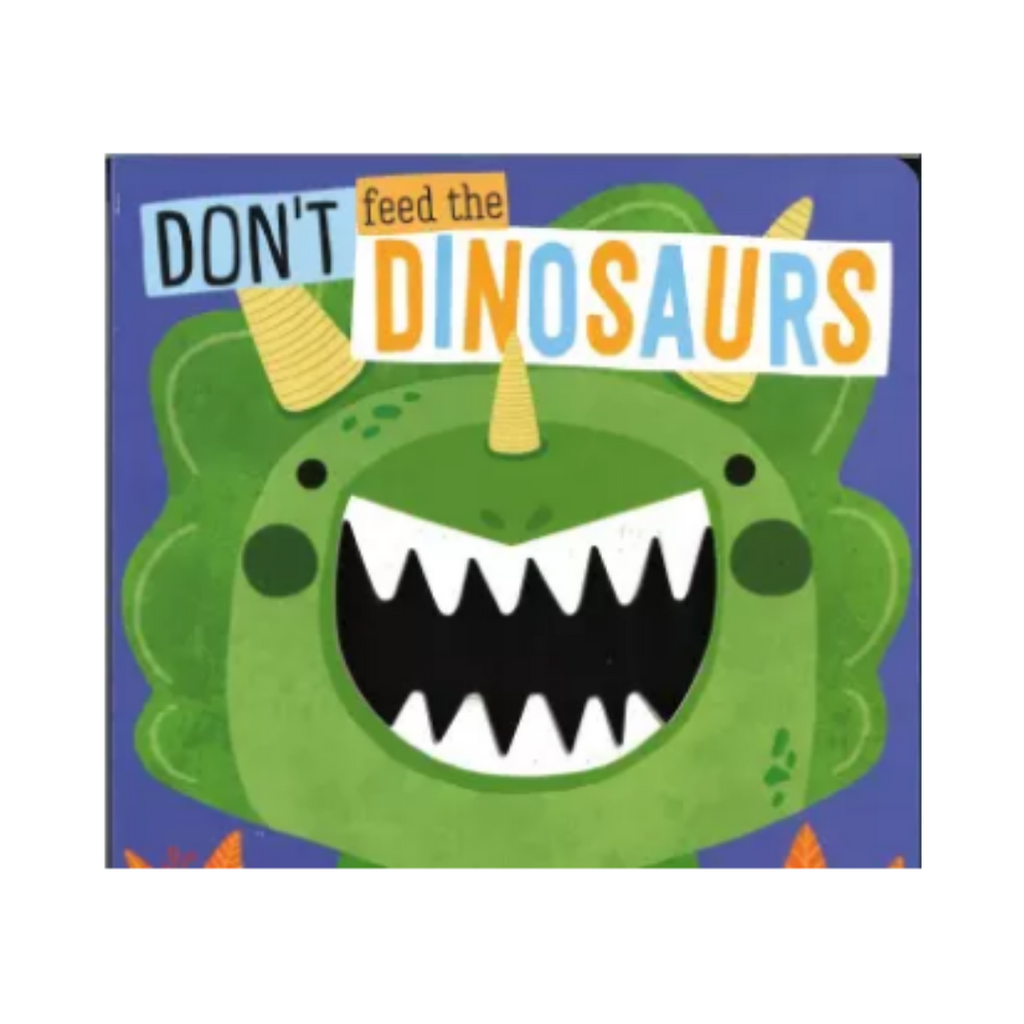 Don't Feed The Dinosaurs (Board Book)