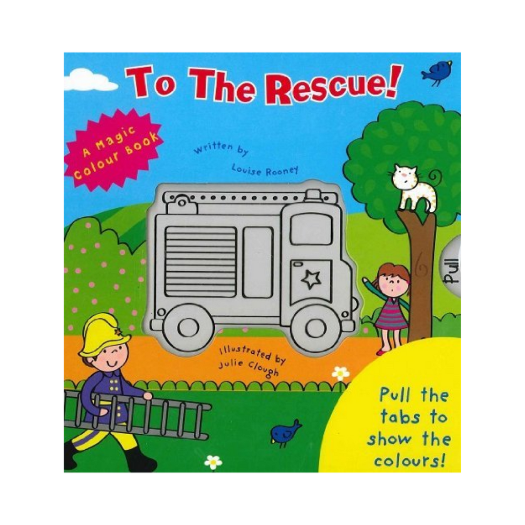 Magic Colour Book : To The Rescue (Board Book)