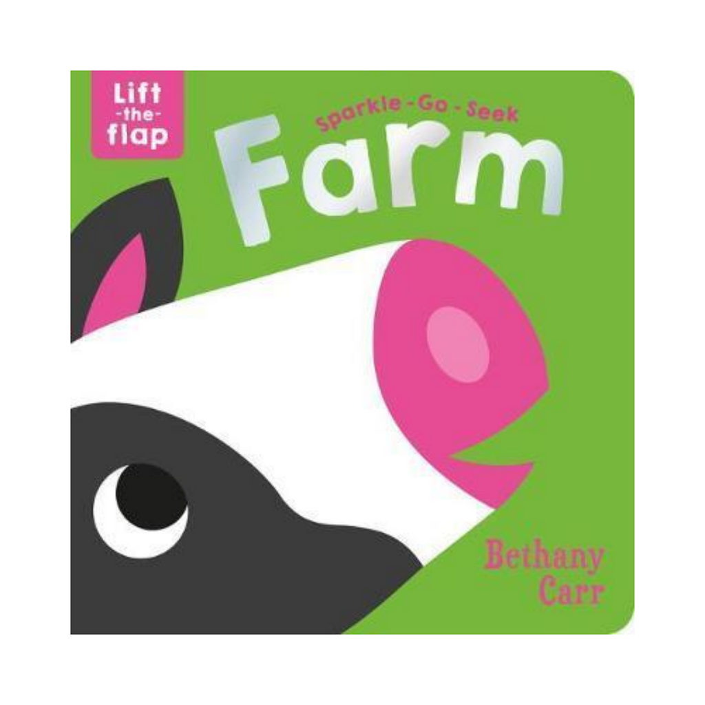 Sparkle Go Seek Lift The Flap Book : Farm (Board Book)
