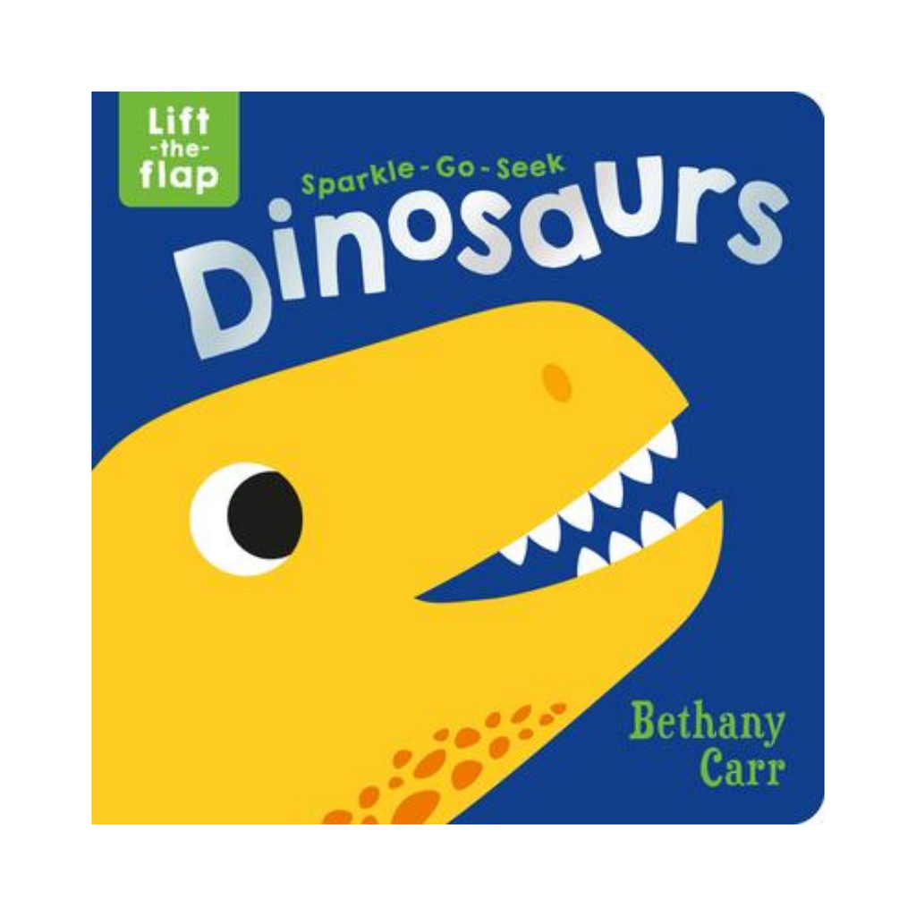 Sparkle Go Seek Lift The Flap Book : Dinosaurs (Board Book)