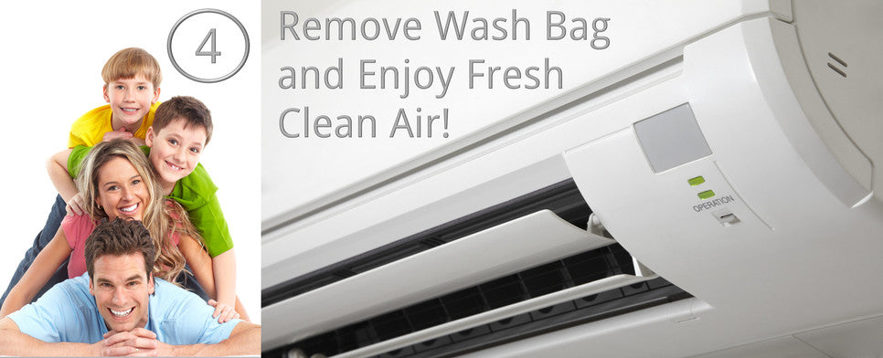 Remove Wash Bag and Enjoy Fresh Clean Air!