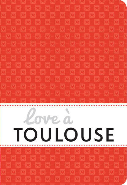 Love à Toulouse