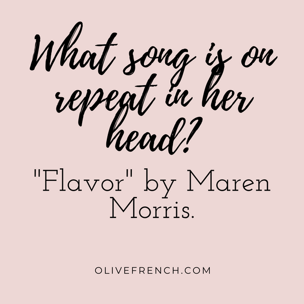 Olive French's Favorite song. Maren Morris Flavor.