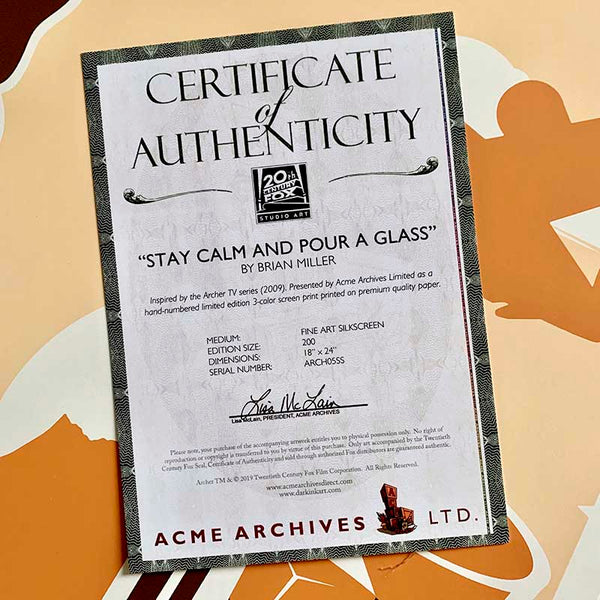 Certificate of Authenticity for Relieve the excitement of ARCHER: DANGER ISLAND every time you glance at this artwork in your home. This collectable ARCHER artwork by illustrator Brian Miller is perfect for your man cave, home bar, or den. Add this officially licensed Archer artwork to your collection and remember to Stay Calm and Pour A Glass!