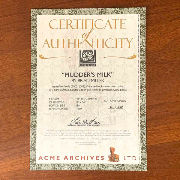 Certificate of Authenticity from Relieve the heroic Jaynestown episode with this new Firefly artwork featuring Mudder's Milk. This collectable Firefly artwork by illustrator Brian Miller is perfect for your man cave, home bar, or den. Add this officially licensed Firefly artwork to your collection & remember to pour a frosty mug of Mudder's Milk!