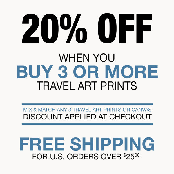 Save 20% OFF when you purchase andy 3 or more travel art prints. Mix and match any 3 travel art prints or canvas and automatically receive 20% off. Discount applied at checkout. Free shipping for all U.S. orders over $25.00