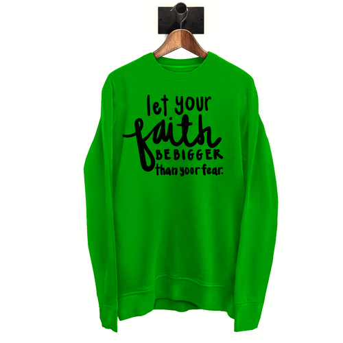 FAITH - GREEN SWEATSHIRT