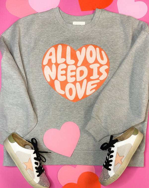 All You Need Is Love Sweatshirt