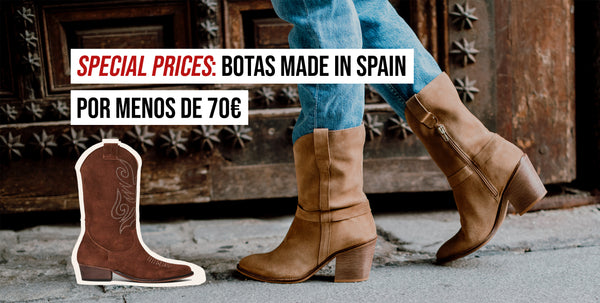 Special Prices. Botas Made in Spain por menos de 70€