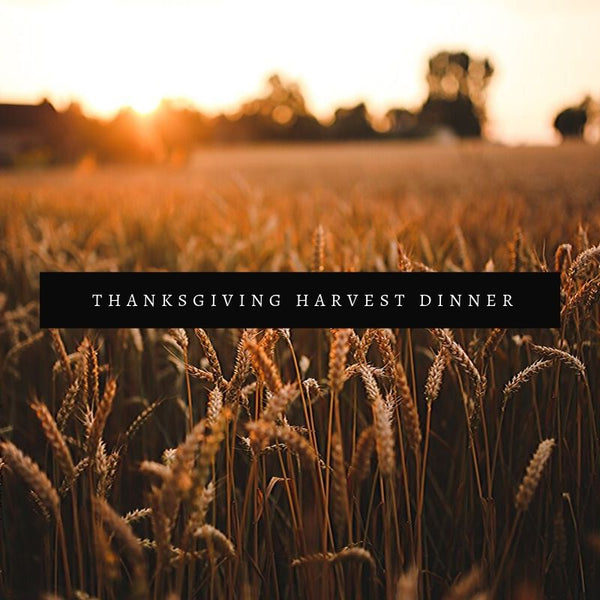 Thanksgiving Harvest Dinner - Friday