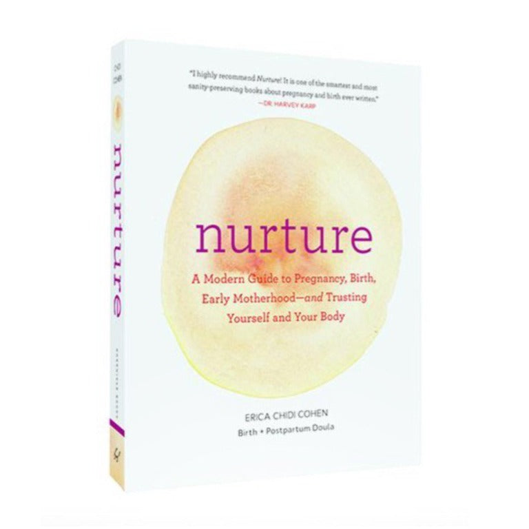 Nurture: A Modern Guide to Pregnancy, Birth, Early Motherhood—and Trusting Yourself and Your Body
