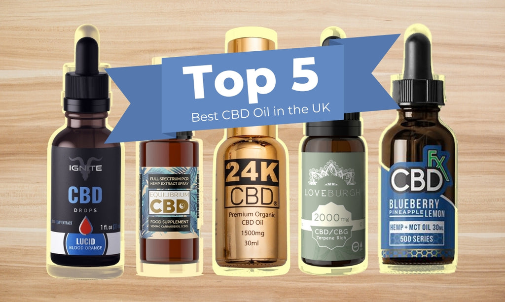 Best CBD Oil in the UK Review: Our Top 5 Picks for 2019