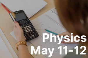 Study Weekend: Physics - May 11 & 12