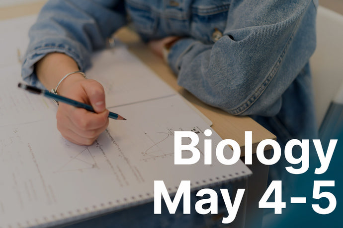 Study Weekend: Biology - May 4 & 5