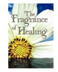 The Fragrance of Healing