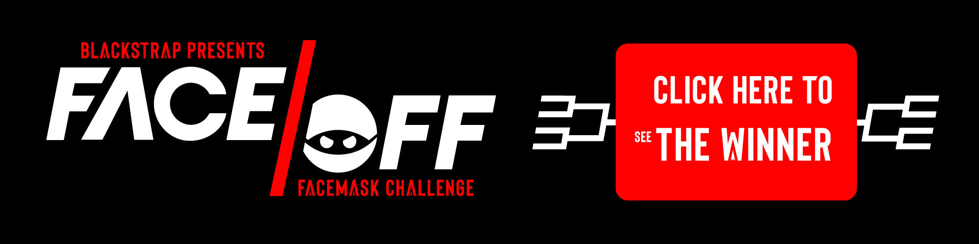 BlackStrap Face Off Challenge