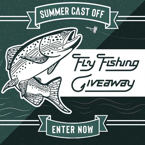Summer Cast Off Fly Fishing Giveaway