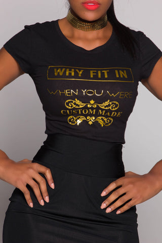 "Golden ""Why Fit In"" Tee"
