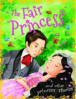 The Fair Princess and other princess stories