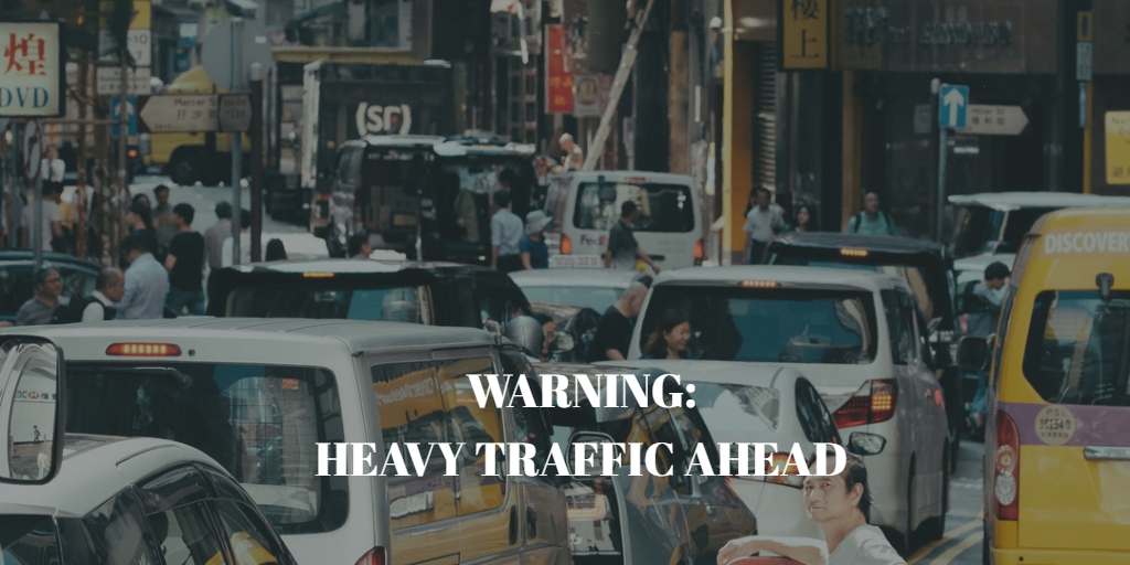 Warning: Heavy Traffic Ahead