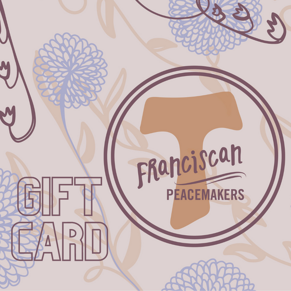 Franciscan Peacemakers Gift Card