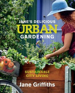 Jane's Delicious Urban Gardening - Organic Vegetable Gardening In small spaces Softback book