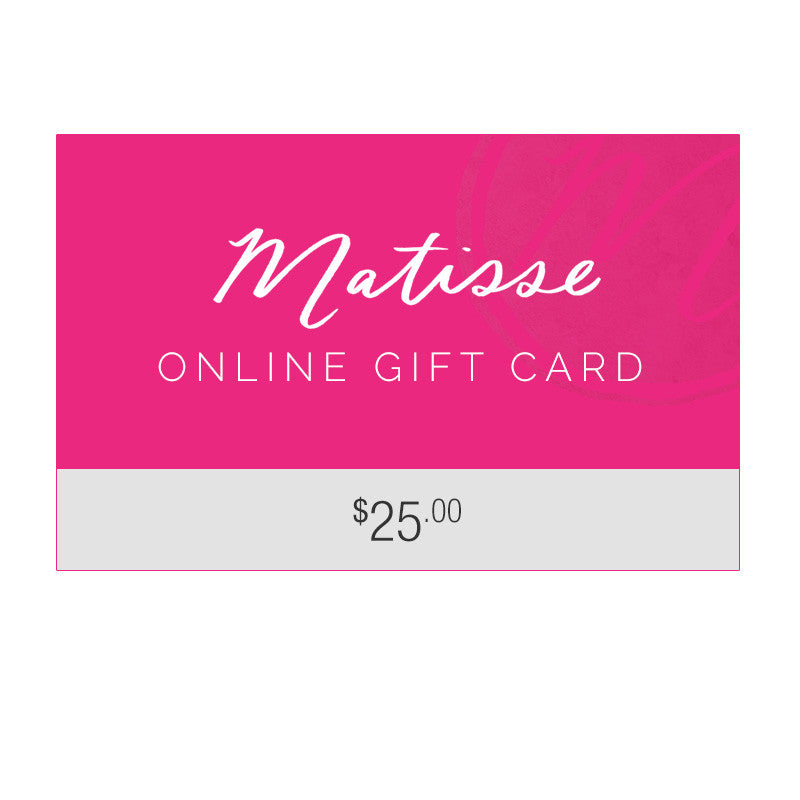 Matisse Gift Card