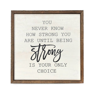 10x10 You Never Know How Strong you are