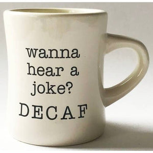 Wanna hear a joke? Mug