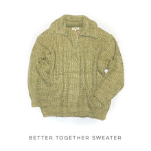 Load image into Gallery viewer, Better Together Sweater