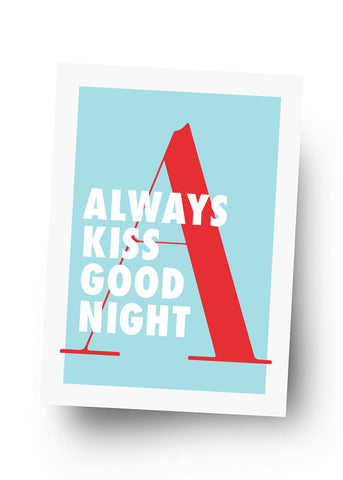 ALWAYS KISS GOOD NIGHT Postkarte