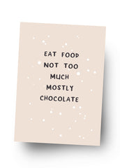 EAT FOOD NOT MUCH MOSTLY CHOCOLATE Postkarte