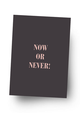 NOW OR NEVER! Postkarte
