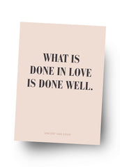 WHAT IS DONE IN LOVE Postkarte