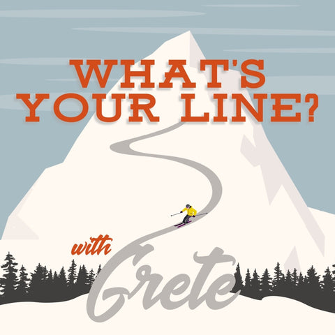 Whats your line with Grete Podcast