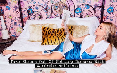 Take Stress Out of Getting Dressed With Wardrobe Wellness