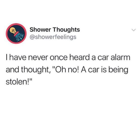 car memes, car alarm memes, shower thought memes, shower feelings memes, quotes instagram girlwith3jobs