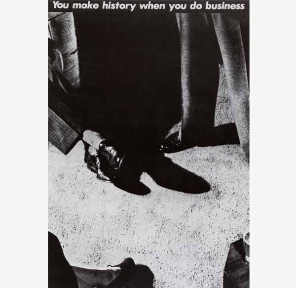 Barbara Kruger, Untitled (You make history when you do business), 1981, © Barbara Kruger, Courtesy of the artist and Skarstedt