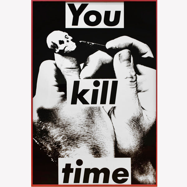 Barbara Kruger, Untitled (You kill time), 1983, © Barbara Kruger, Courtesy of the artist and Skarstedt