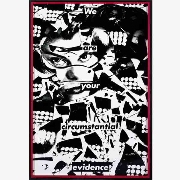 Barbara Kruger, Untitled (We are your circumstantial evidence), 1981, © Barbara Kruger, Courtesy of the artist and Skarstedt