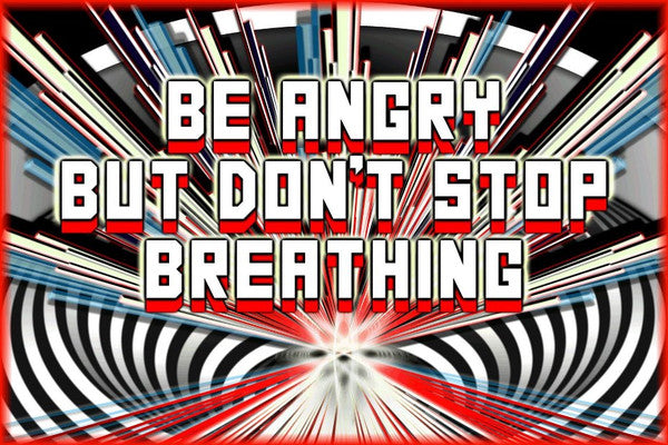 Mark Titchner, 'Be Angry But Don't Stop Breathing', 2003