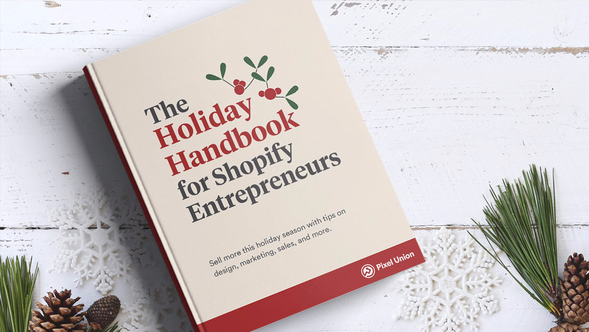 Your ultimate Shopify Holiday Handbook packed with BFCM tips