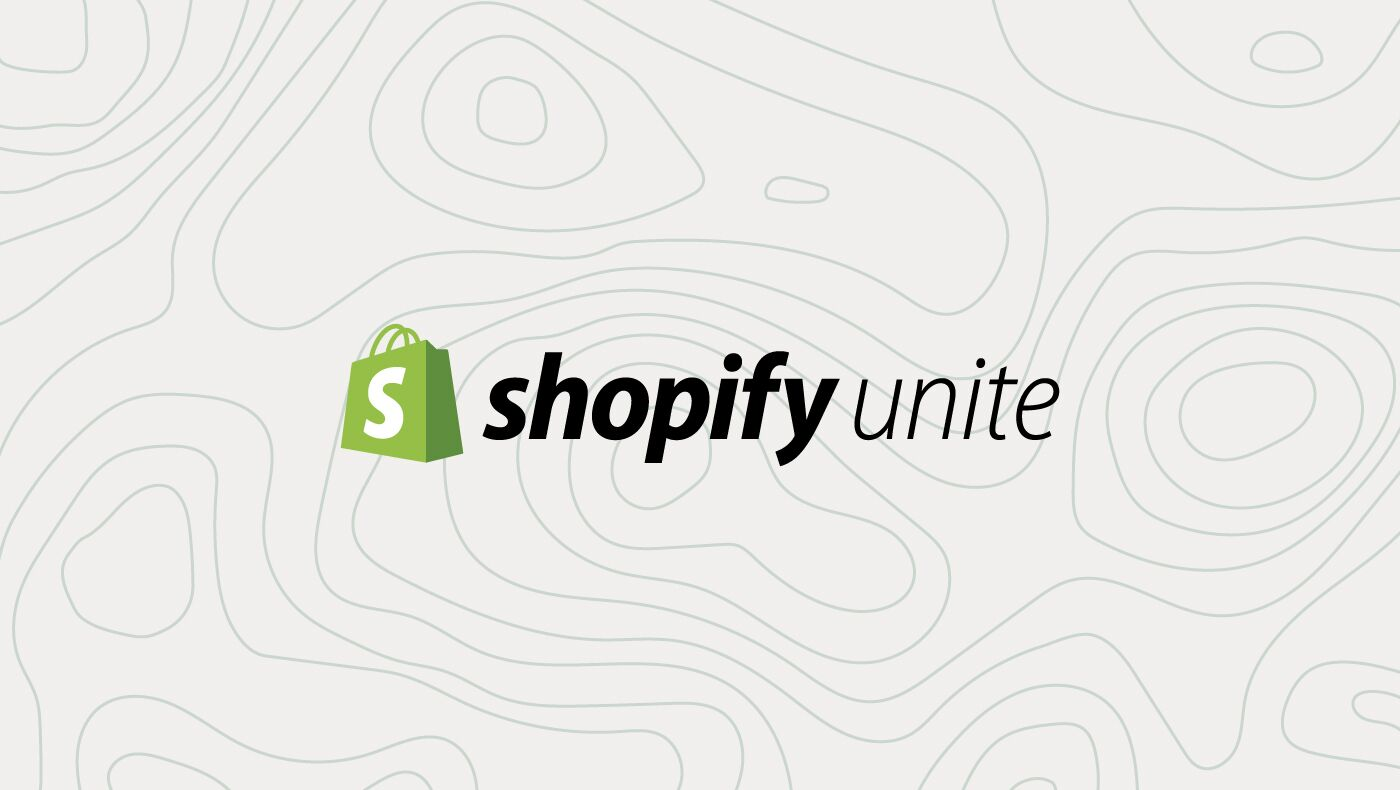 """The Opportunity Ahead"" - Shopify Unite Partner Conference Recap"
