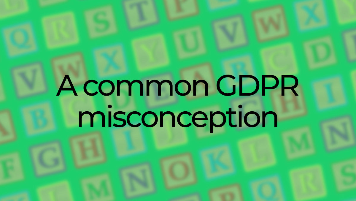 Common GDPR misconceptions