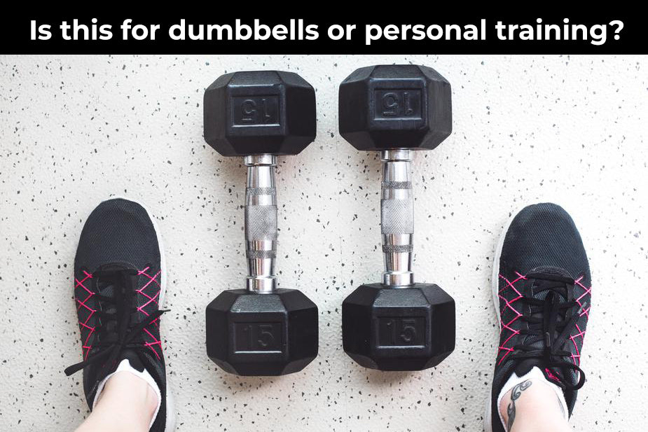 Is this for dumbbells or personal training?