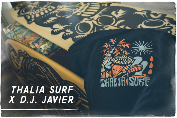 D. J. Javier x Thalia Surf Collab & Interview