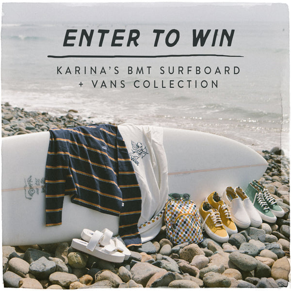 Win Karina Rozunko's BMT Surfboard + Her Vans Collection!
