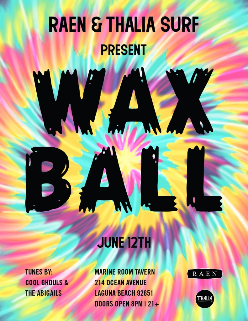 Raen + Thalia Surf Present The Wax Ball 6/12/14